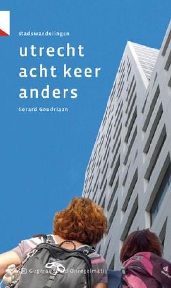 Wandelgids: 'Utrecht Acht keer anders'   Stadswandelingen