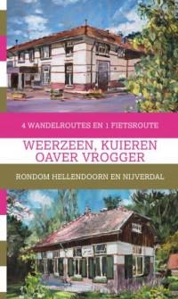 Wandel- en fietsgids 'Weerzeen, kuieren oaver vrogger'
