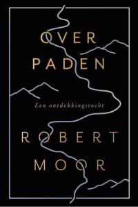 'Over paden' van Robert Moor | Voor wandelaars die filosoferen