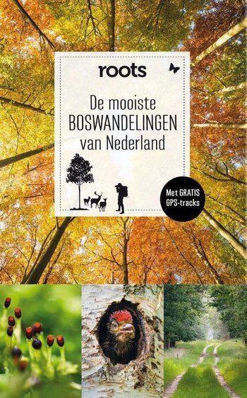 Wandelgids: 'De mooiste Boswandelingen van Nederland' van Roots