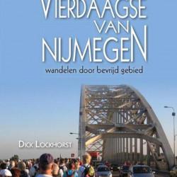 Wandelgids: 'De vierdaagse van Nijmegen: wandelen door bevrijd gebied'