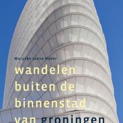 Wandelgids: 'Wandelen buiten de binnenstad van Groningen'