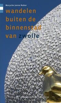 Wandelgids: 'Wandelen buiten de binnenstad van Zwolle'