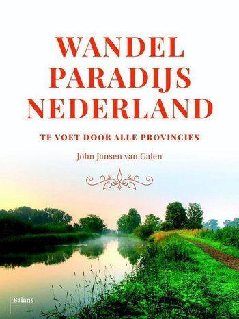 Wandelparadijs Nederland | Te voet door alle provincies